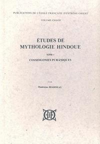 Madeleine Biardeau - Etudes de mythologie hindoue - Tome 1, Cosmogonies puraniques.