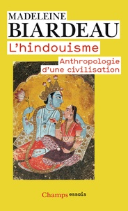 Madeleine Biardeau - L'hindouisme - Anthropologie d'une civilisation.