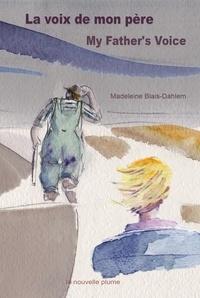 Madeleine Blais-Dahlem - La voix de mon père.