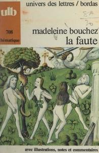 Madeleine Bouchez et Georges Décote - La faute.