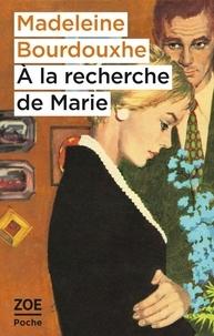 Madeleine Bourdouxhe - A la recherche de Marie.