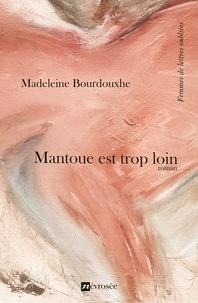 Madeleine Bourdouxhe - Mantoue est trop loin - Roman.