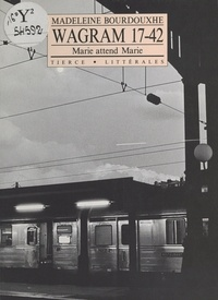 Madeleine Bourdouxhe - Wagram 17.42 : À la recherche de Marie.