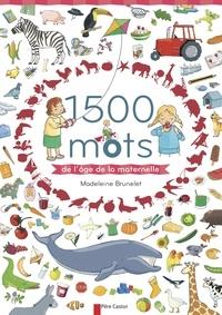 Madeleine Brunelet - 1500 mots de l'âge de la maternelle.