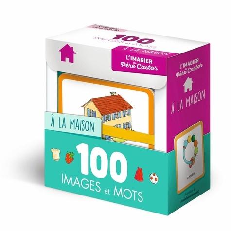Madeleine Brunelet - A la maison - 100 images et mots.
