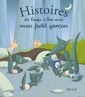 Madeleine Brunelet et Marie Flusin - Histoires de loups à lire avec mon petit garçon - Sonorisées.