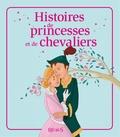 Madeleine Brunelet et Kathie Fagundez - Histoires de princesses et de chevaliers - Histoires à raconter.