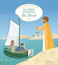 Madeleine Brunelet - Les belles rencontres de Jésus.
