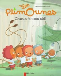 Madeleine Brunelet - Les Ptimounes  : Chacun fait son nid !.