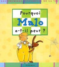 Madeleine Brunelet - Pourquoi Malo a-t-il peur ?.