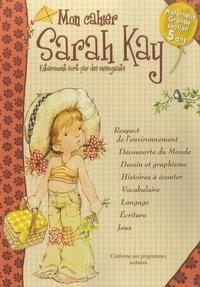 Mon cahier Sarah Kay Maternelle Grande section 5 ans - Conforme aux programmes scolaires.pdf