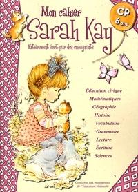 Madeleine Cardosi - Mon cahier Sarah Kay - CP-6 ans.