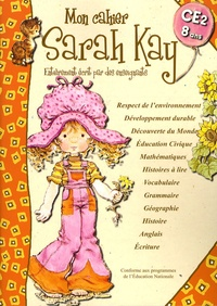 Madeleine Cardosi et Bertrand-Pierre Echaudemaison - Mon cahier Sarah Kay - CE2-8 ans.