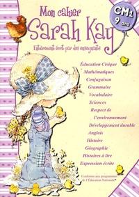Madeleine Cardosi et Bertrand-Pierre Echaudemaison - Mon cahier Sarah Kay - CM1-9 ans.