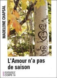 Madeleine Chapsal - L'amour n'a pas de saisons.