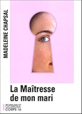 Madeleine Chapsal - La Maîtresse de mon mari.