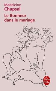 Madeleine Chapsal - Le Bonheur dans le mariage.