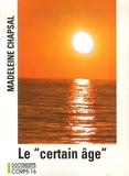 "Madeleine Chapsal - Le ""certain âge""."