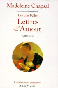 Madeleine Chapsal - Les plus belles lettres d'amour - Anthologie.