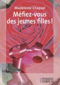 Madeleine Chapsal - Méfiez-vous des jeunes filles !.