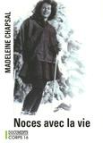 Madeleine Chapsal - Noces avec la vie.
