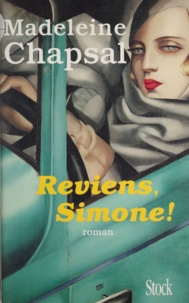 Madeleine Chapsal - Reviens, Simone !.