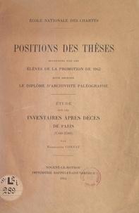 Madeleine Connat et  Ecole nationale des Chartes - Étude sur les inventaires après décès de Paris (1500-1560).