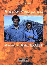 Histoires d'une passion- Katia et Maurice Krafft - Madeleine Conrad pdf epub