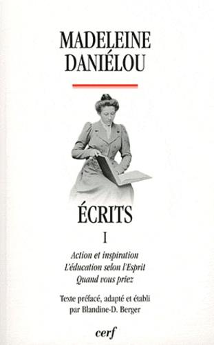 Madeleine Daniélou - Ecrits - Tome 1, Action et inspiration, L'éducation selon l'esprit, Quand vous priez.