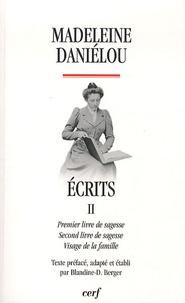 Madeleine Daniélou - Ecrits - Tome 2, Premier livre de sagesse, Second livre de sagesse, Visage de la famille.