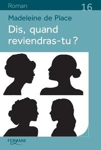 Madeleine de Place - Dis, quand reviendras-tu ?.