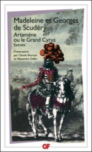 Madeleine de Scudéry et Georges de Scudéri - Artamène ou Le Grand Cyrus.