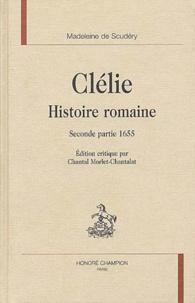 Madeleine de Scudéry - Clélie, histoire romaine - Seconde partie, 1655.