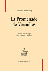 Madeleine de Scudéry - La promenade de Versailles.