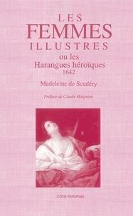 Madeleine de Scudéry - Les femmes illustres ou les Harangues héroïques - 1642.