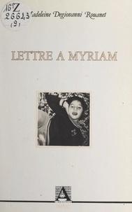 Madeleine Degiovanni Rouanet - Lettre à Myriam.