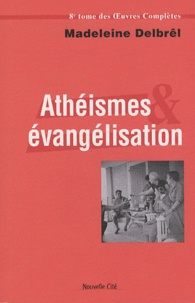 Madeleine Delbrêl - Athéismes et évangélisation - Textes missionnaires, volume 2.