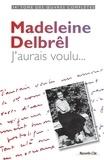 Madeleine Delbrêl - J'aurais voulu... - Textes à ses équipières - Volume 2, 1950-1956.
