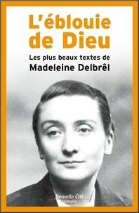 Lébouïe de Dieu - Les plus beaux textes de Madeleine Delbrel.pdf