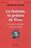 Madeleine Delbrêl - La femme, le prêtre et Dieu - Textes missionnaires Volume 3.