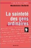 Madeleine Delbrêl - La sainteté des gens ordinaires - Textes missionaires, volume 1.