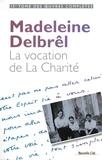 Madeleine Delbrêl - La vocation de La Charité - Textes à ses équipières Volume 1.