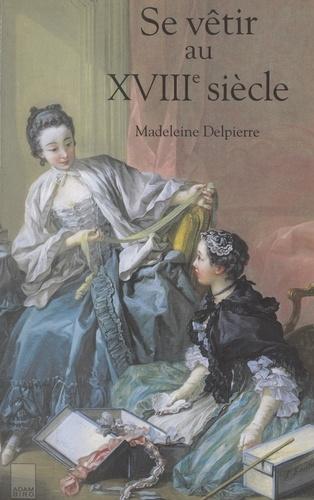 Se vêtir au XVIIIe siècle