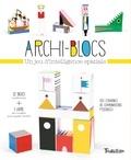 Madeleine Deny et Sarah Andreacchio - Archi-Blocs - Un jeu d'intelligence spatiale.