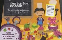 Madeleine Deny - C'est trop bon! Top chrono : plus de 100 recettes très faciles pour cuisiner avec les enfants.