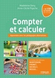 Madeleine Deny et Anne-Cécile Pigache - Compter et calculer - Apprendre avec les pédagogies alternatives.
