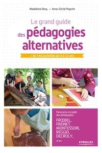 Madeleine Deny et Anne-Cécile Pigache - Le grand guide des pédagogies alternatives - + de 140 activités de 0 à 12 ans.