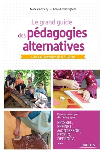 Le grand guide des pédagogies alternatives. + de 140 activités de 0 à 12 ans