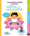 Madeleine Deny - Mes premières activités pour être calme et concentré.