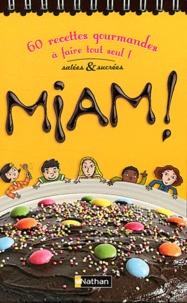 Miam! 60 recettes gourmandes à faire tout seul! - Salés & sucrées.pdf
